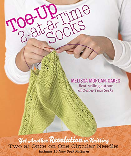 Morgan-Oakes, M: Toe-up 2-at-a-Time Socks