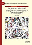 Experimentation and the Lyric in Contemporary French Poetry (Palgrave Studies in Modern European Literature) - Jeff Barda