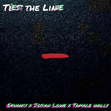Test the Line (feat. Josiah Lowe & Tamale Wally)