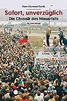 Sofort, unverzüglich: Die Chronik des Mauerfalls 3962890602 Book Cover