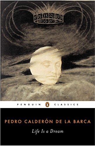 Life Is a Dream: (La Vida Es Sueano) (Penguin Classics) (English Edition)