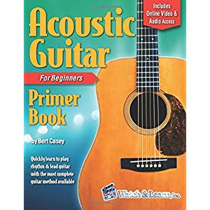 Acoustic Guitar Primer Book for Beginners: With Online Video and Audio Access (Acoustic Guitar Lessons, Band 1)
