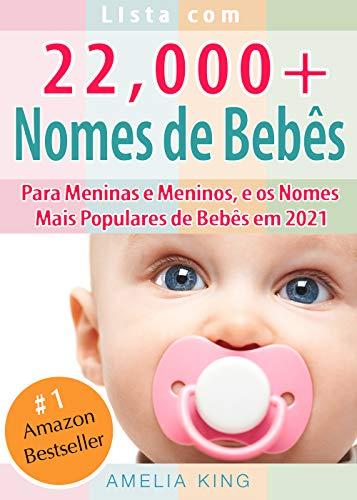 Nomes de Bebês: Lista com 22.000 Nomes de Bebês para Meninas e Meninos, e os Nomes Mais Populares de Bebês em 2021