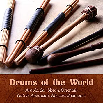 Drums of the World: Arabic, Caribbean, Oriental, Native American, African, Shamanic