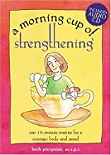 A Morning Cup of Strengthening: One 15-Minute Routine for a Stronger Body and Mind (The Morning Cup series)