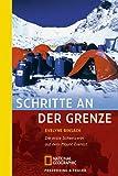 Schritte an der Grenze: Die erste Schweizerin auf dem Mount Everest - Evelyne Binsack