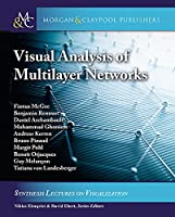 Visual Analysis of Multilayer Networks (Synthesis Lectures on Visualization)