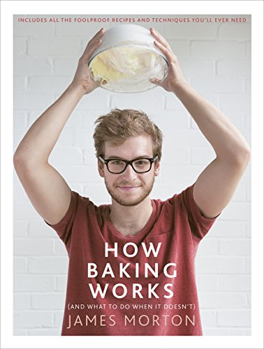 How Baking Works: And What to Do When It Doesn't