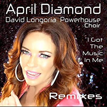 I Got the Music in Me Remixes
