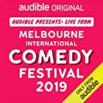 Audible Presents: Live from the Melbourne International Comedy Festival 2019 cover art