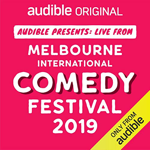 Page de couverture de Audible Presents: Live from the Melbourne International Comedy Festival 2019