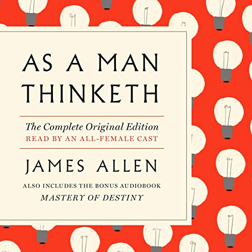 Page de couverture de As a Man Thinketh: The Complete Original Edition