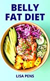 BELLY FAT DIET: Tested And Trusted Diet Plan And Recipes To Lоѕе Your Excess Bеllу Fat, Shed Exсеѕѕ Wеіght, Imрrоvе Hеаlth (English Edition)
