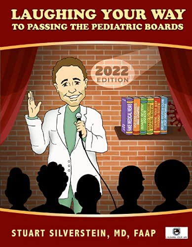 Compare Textbook Prices for Laughing Your Way to Passign the Pediatric Boards 2022  ISBN 9781732078079 by Silverstein, Stuart