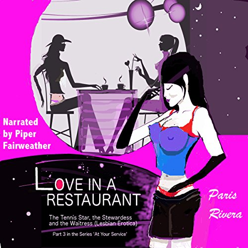 Love in a Restaurant: The Tennis Star, the Stewardess and the Waitress audiobook cover art