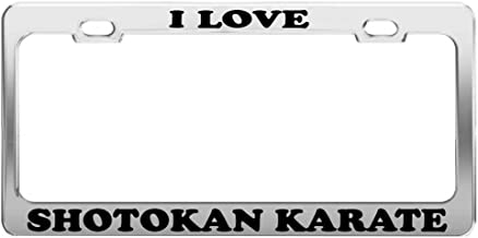 Product Express I Love Shotokan Karate Tag License Plate Frame Gift Car Accessory