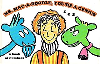 Mr. Mac-A-Doodle, you're a genius: A book of numbers