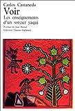 Voir - Les enseignements d'un sorcier yaqui - Gallimard - 15/02/1973