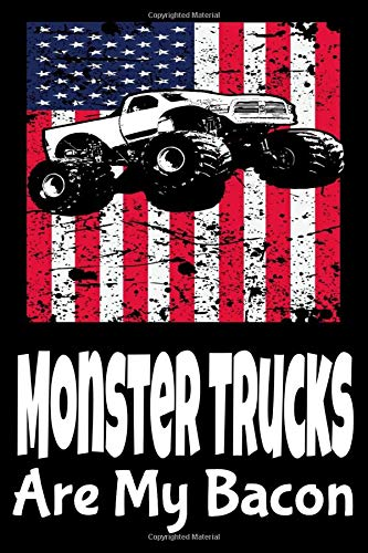 Monster Trucks Are My Bacon: Usa Flag Notebook. Daily Diary Journal Notebook To Write In Creative Writing School Creating Lists Or Scheduling Premium ... Numbers Directions And Your Inner Thoughts