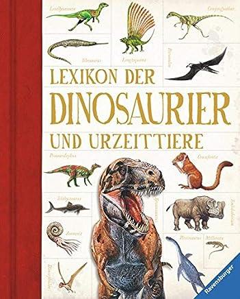Lexikon der Dinosaurier und Urzeittiere by Julia Voigt