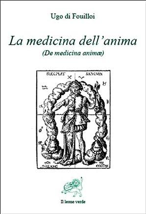 La medicina dell'anima (Biblioteca dellanima)