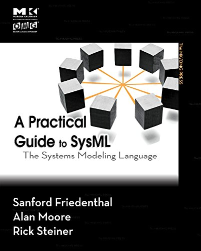 A Practical Guide to SysML: The Systems Modeling Language...