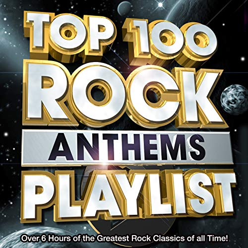 Top 100 Rock Anthems Playlist - over 6 Hours of the Greatest Rock Classics...