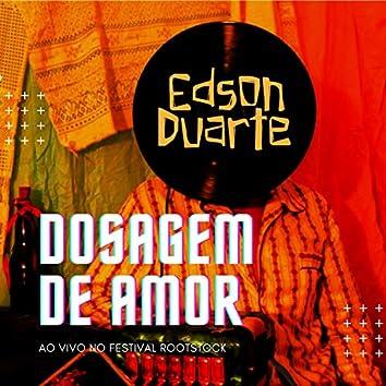 Dosagem de Amor (Ao Vivo no Festival Rootstock)