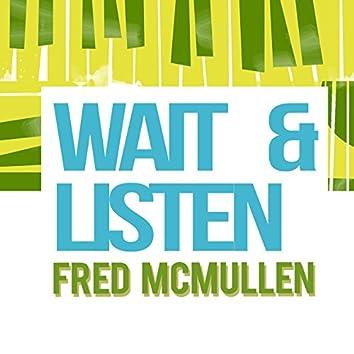 Wait and Listen