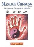 Massage Chi-kung (Qigong) Le massage énergétique chinois
