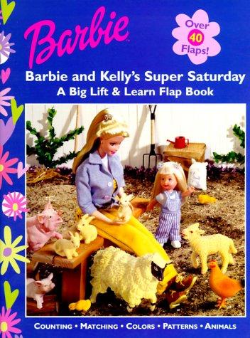 Barbie and Kelly's Super Saturday: A Big Lift & Learn Flap Book (Barbie Lift and Learn Flap Book)