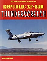 Republic XF-84H Thunderscreech (Air Force Legends)