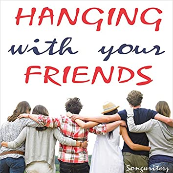 Hanging with Your Friends