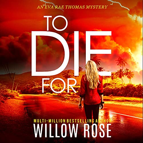 To Die For: Eva Rae Thomas Mystery, Book 8