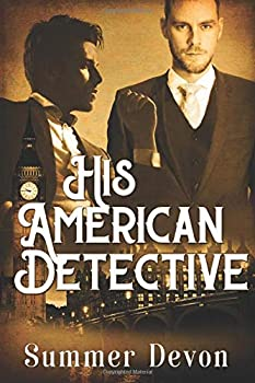 His American Detective - Book #1 of the Victorian Gay Detective