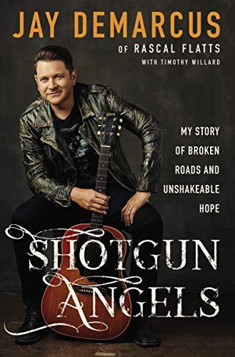 Shotgun Angels: My Story of Broken Roads and Unshakeable Hope