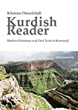 Kurdish Reader. Modern Literature and Oral Texts in Kurmanji: With Kurdish-English Glossaries and Grammatical Sketch - Khanna Omarkhali
