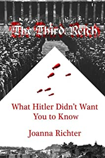 The Third Reich: What Hitler Didn't Want You to Know