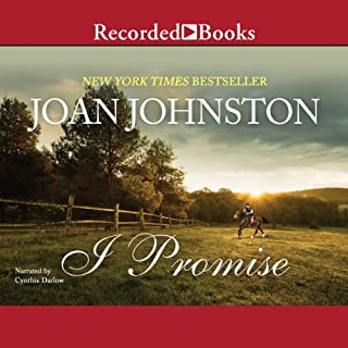 I Promise                   By:                                                                                                                                 Joan Johnston                               Narrated by:                                                                                                                                 Cynthia Darlow                      Length: 8 hrs and 40 mins     7 ratings     Overall 3.0