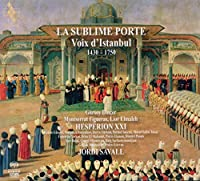 Sublime Porte the: Voices of Istanbul 1400-1800