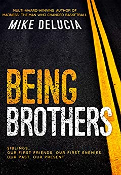 BEING BROTHERS by [Mike DeLucia, Eeva Lancaster]