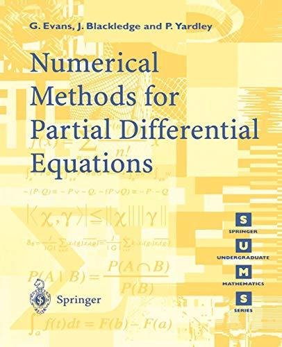 Numerical Methods for Partial Differential Equations (Springer Undergraduate Mathematics Series)