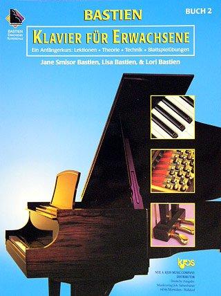 KLAVIER FUER ERWACHSENE 2 - arrangiert für Klavier [Noten / Sheetmusic] Komponist: BASTIEN Jane + Lisa + Lori