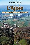 L'Ajoie - «No man's land» franco-suisse 1939-1945
