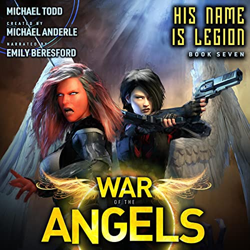 His Name Is Legion: A Supernatural Action Adventure Opera (War of the Angels, Book 7)