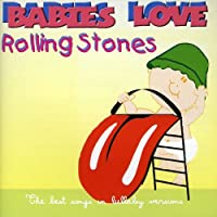 Babies Love-the Rolling Stones