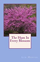 The Hum In Every Blossom