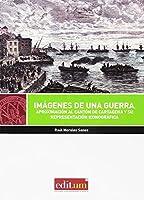 Imágenes de una guerra : aproximación al Cantón de Cartagena y su representación iconográfica
