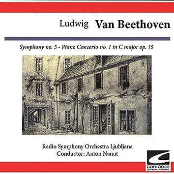Ludwig van Beethoven: Symphony No. 5 in C Minor, Op. 67 - Piano Concerto No. 1 in C Major, Op. 15