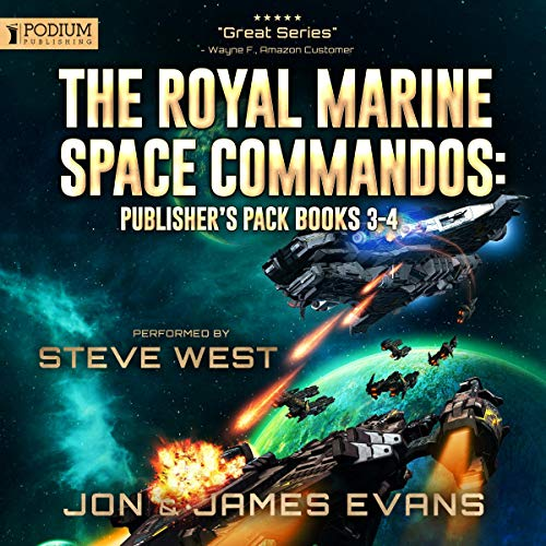 The Royal Marine Space Commandos: Publisher's Pack 2     Books 3 and 4              By:                                                                                                                                 Jon Evans,                                                                                        James Evans                               Narrated by:                                                                                                                                 Steve West                      Length: 16 hrs and 32 mins     5 ratings     Overall 4.0